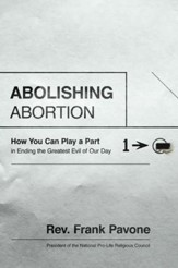 Abolishing Abortion: How You Can Play a Part in Ending the Greatest Evil of Our Day - Unabridged edition Audiobook [Download]