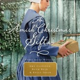 An Amish Christmas Gift: Three Amish Novellas - Unabridged edition Audiobook [Download]