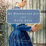 An Unexpected Joy: An Amish Christmas Gift Novella - Unabridged edition Audiobook [Download]