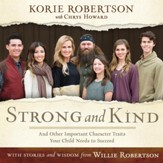 Strong and Kind: And Other Important Character Traits Your Child Needs to Succeed - Unabridged edition Audiobook [Download]
