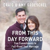 From This Day Forward: Five Commitments to Fail-Proof Your Marriage - Unabridged edition Audiobook [Download]