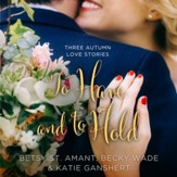 To Have and to Hold: Three Autumn Love Stories Audiobook [Download]