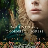 The Huntress of Thornbeck Forest - Unabridged edition Audiobook [Download]