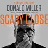 Scary Close: Dropping the Act and Finding True Intimacy - Unabridged edition Audiobook [Download]