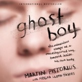 Ghost Boy: The Miraculous Escape of a Misdiagnosed Boy Trapped Inside His Own Body - Unabridged edition Audiobook [Download]