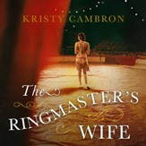 The Ringmaster's Wife Audiobook [Download]