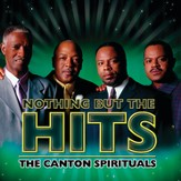 Nothing But The Hits: The Canton Spirituals [Music Download]