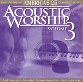 Acoustic Worship, Vol. 3 [Music Download]