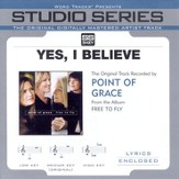 Yes, I Believe - Medium key performance track w/ background vocals [Original Key] [Music Download]