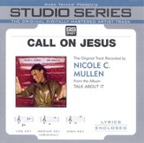 Call On Jesus - Medium key performance track w/ background vocals [Original key] [Music Download]
