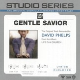 Gentle Savior - Original key performance track w/ background vocals [Music Download]