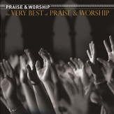 The Very Best Of Praise & Worship [Music Download]