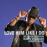 Love Him Like I Do [Music Download]
