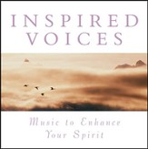 Inspired Voices: Music To Enhance Your Spirit [Music Download]