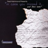 Fred Hammond Presents: In Case You Missed It...And Then Some [Music Download]