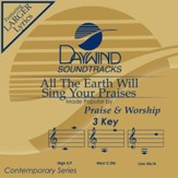 All The Earth Will Sing Your Praises [Music Download]