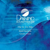 He Is To Me [Music Download]