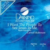 I Want The People To See Jesus In Me [Music Download]