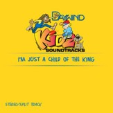 I'm Just A Child Of The King [Music Download]