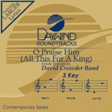 O Praise Him (All This For A King) [Music Download]