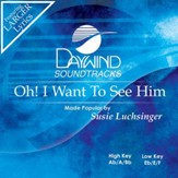 Oh I Want To See Him [Music Download]