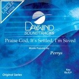 Praise God, It's Settled, I'm Saved [Music Download]