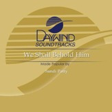 We Shall Behold Him [Music Download]