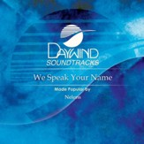 We Speak Your Name [Music Download]