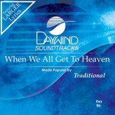 When We All Get To Heaven [Music Download]
