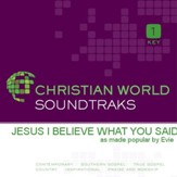 Jesus I Believe What You Said [Music Download]