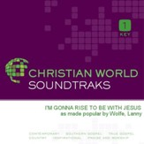I'M Gonna Rise To Be With Jesus [Music Download]