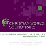 As We Gather/The Steadfast Love Of The Lord [Music Download]