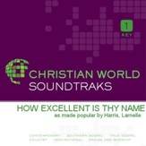How Excellent Is Thy Name [Music Download]