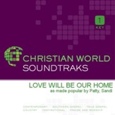 Love Will Be Our Home [Music Download]