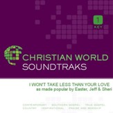 I Won'T Take Less Than Your Love [Music Download]