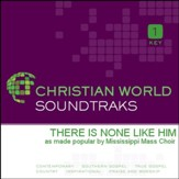 There Is None Like Him [Music Download]