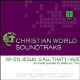 When Jesus Is All That I Have [Music Download]