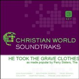 He Took The Grave Clothes [Music Download]