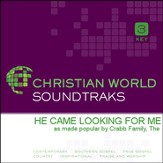 He Came Looking For Me [Music Download]