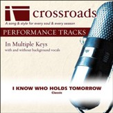 I Know Who Holds Tomorrow (Performance Track) [Music Download]