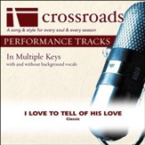 I Love To Tell Of His Love (Performance Track) [Music Download]