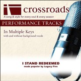 I Stand Redeemed (Made Popular By Legacy Five) (Performance Track) [Music Download]