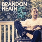 Give Me Your Eyes (The Acoustic Session) [Music Download]