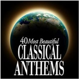 40 Most Beautiful Classical Anthems [Music Download]