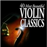 40 Most Beautiful Violin Classics [Music Download]