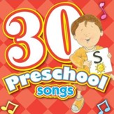 30 Preschool Songs [Music Download]