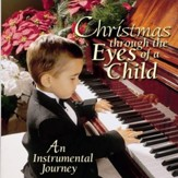 Christmas Through The Eyes Of A Child [Music Download]