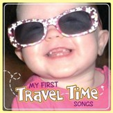My First Travel Time Songs [Music Download]