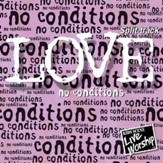 Love No Conditions SPLIT-TRACK [Music Download]