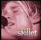 Ardent Worship: Skillet [Music Download]